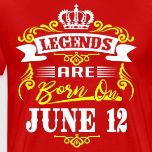 Legends are born on June 12 - Men's Premium T-Shirt