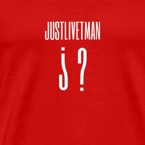 JUSTLIVETMAN JACKET - Men's Premium T-Shirt