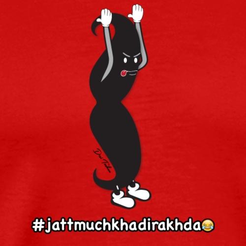 Jatt much khadi rakhda - Men's Premium T-Shirt