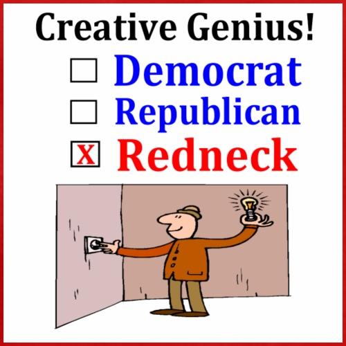Redneck creative Genius Democrat Republican - Men's Premium T-Shirt