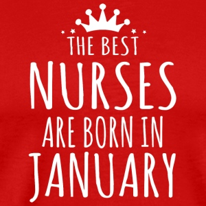 THE BEST NURSE ARE BORN IN JANUARY - Men's Premium T-Shirt