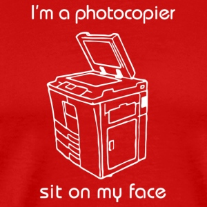 I m a photocopier sit on my face - Men's Premium T-Shirt