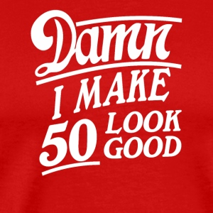 I make 50 look good - Men's Premium T-Shirt