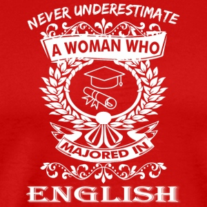 Never Underestimate Woman Who Majored English - Men's Premium T-Shirt