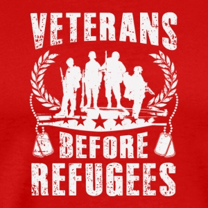 VETERANS BEFORE REFUGEES T-Shirt - Men's Premium T-Shirt