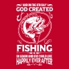 And On the 8th Day God Created Fishing T Shirt - Men's Premium T-Shirt