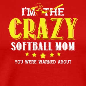 Crazy Softball Mom Everyone Warned You About Shirt - Men's Premium T-Shirt