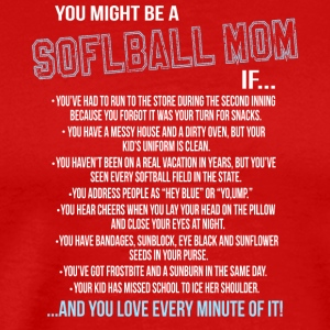 You Might Be A Softball Mom T Shirt - Men's Premium T-Shirt