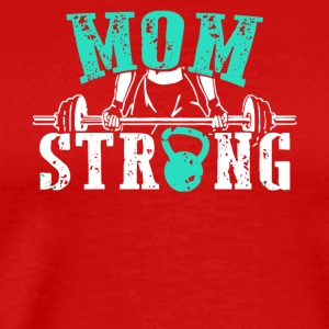 Mom Strong Workout Mom Gifts T Shirts - Men's Premium T-Shirt