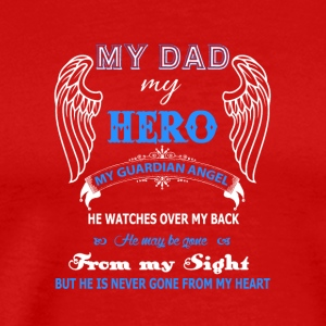 My Dad My Hero My Guardian Angel T Shirt - Men's Premium T-Shirt