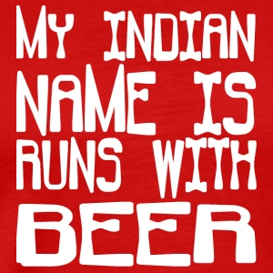 My indian name is runs with beer - Men's Premium T-Shirt