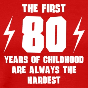 The First 80 Years Of Childhood - Men's Premium T-Shirt