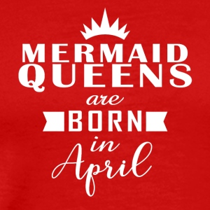 April Mermaid Queens - Men's Premium T-Shirt
