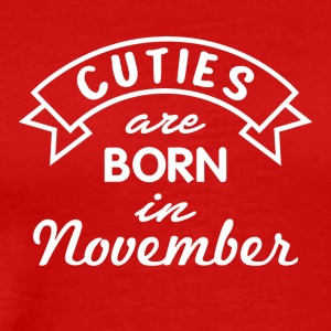 Cuties are born in November - Men's Premium T-Shirt