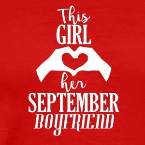 This Girl loves her September Boyfriend - Men's Premium T-Shirt