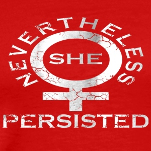 Nevertheless She Persisted 6 - Men's Premium T-Shirt