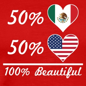 50% Mexican 50% American 100% Beautiful - Men's Premium T-Shirt