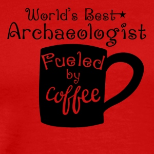 World's Best Archaeologist Fueled By Coffee - Men's Premium T-Shirt