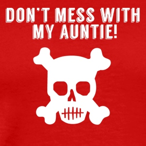 Don't Mess With My Auntie Skull And Crossbones - Men's Premium T-Shirt