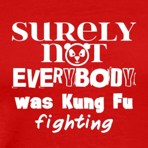 Surely not everybody - Men's Premium T-Shirt