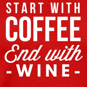 Start with Coffee end with wine - Men's Premium T-Shirt