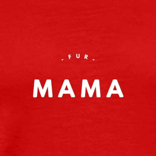 Fur Mama - Men's Premium T-Shirt