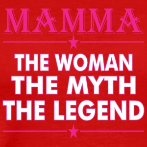 Mamma The Woman The Myth The Legend - Men's Premium T-Shirt