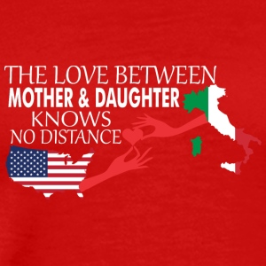 Mother & Daughter Knows No Distance US & Italy - Men's Premium T-Shirt