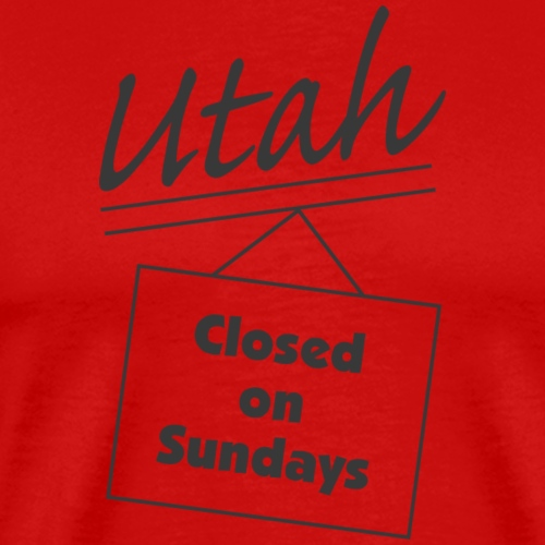 Utah, Closed On Sundays T-Shirt - Men's Premium T-Shirt