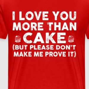 Love you more than cake - Men's Premium T-Shirt