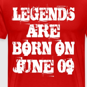 Legends are born on June 09 - Men's Premium T-Shirt