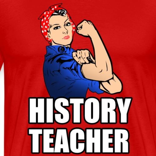 History Teacher Rosie the Riveter - Men's Premium T-Shirt