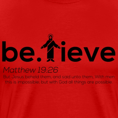Believe Black Lettering - Men's Premium T-Shirt