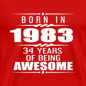 Born in 1983 34 Years of Being Awesome - Men's Premium T-Shirt