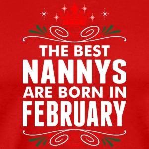 The Best Nannys Are Born In February - Men's Premium T-Shirt