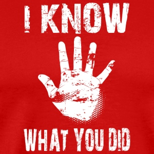I know what you did white - Men's Premium T-Shirt
