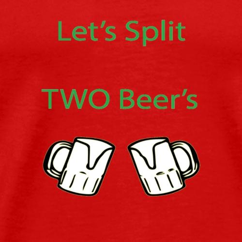 Split 2 beers - Men's Premium T-Shirt