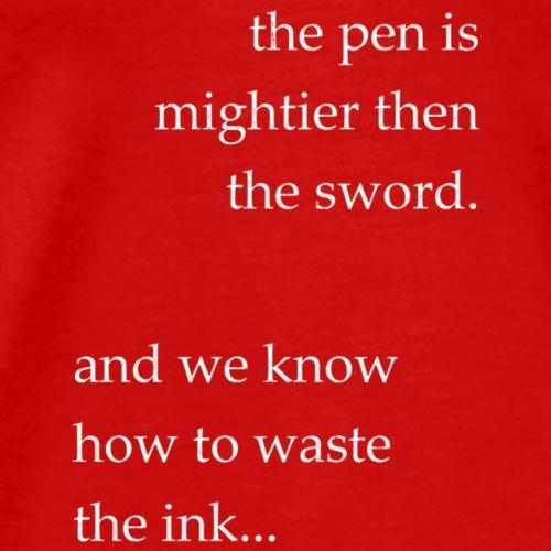 invert the pen is mightier(invert) - Men's Premium T-Shirt