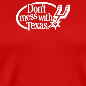 Don t Mess With Texas - Men's Premium T-Shirt