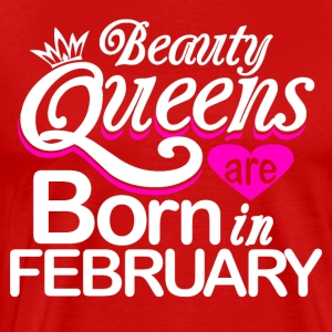 Beauty Queens Born in February - Men's Premium T-Shirt