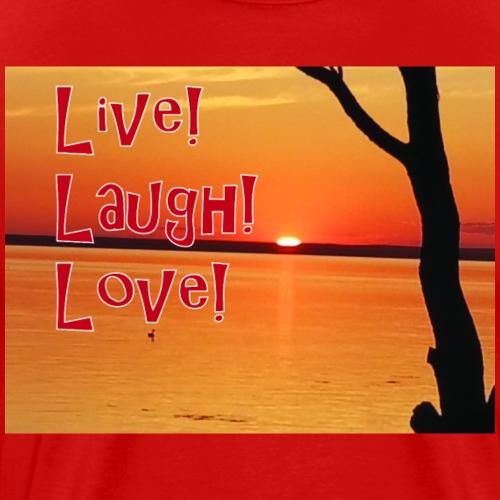 Live! Laugh! Love! - Men's Premium T-Shirt