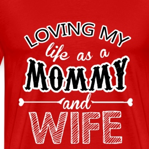 Loving my life as a Mommy - Men's Premium T-Shirt