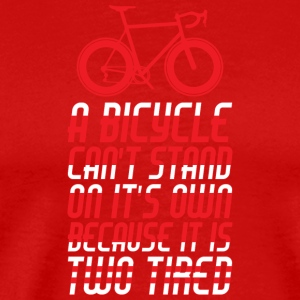 A Bicycle Can't Stand On It's Own T Shirt - Men's Premium T-Shirt