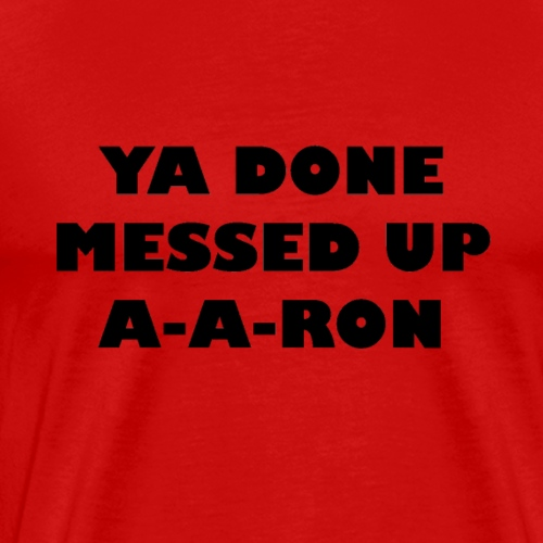 YA DONE - Men's Premium T-Shirt