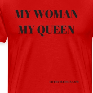 My woman. My Queen. - Men's Premium T-Shirt