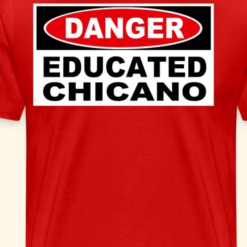 Educated Chicano - Men's Premium T-Shirt