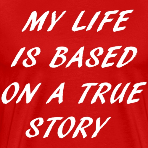 true story - Men's Premium T-Shirt