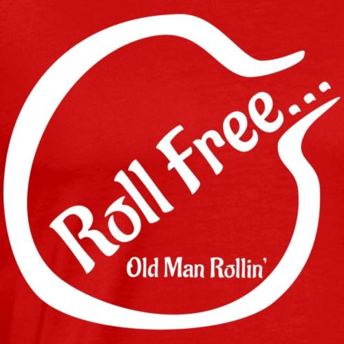 Roll Free white v2 - Men's Premium T-Shirt