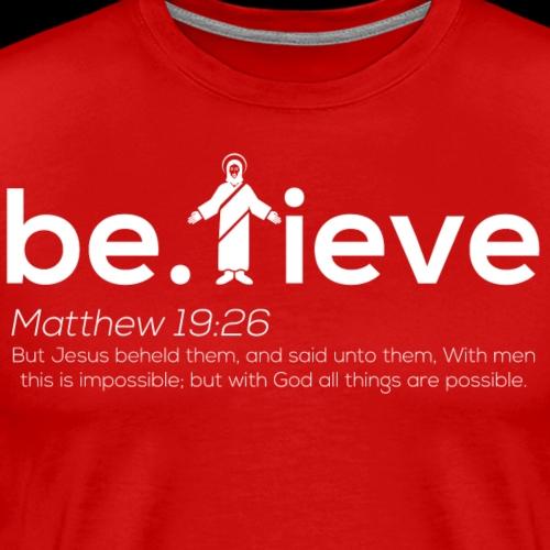 Believe White Lettering - Men's Premium T-Shirt