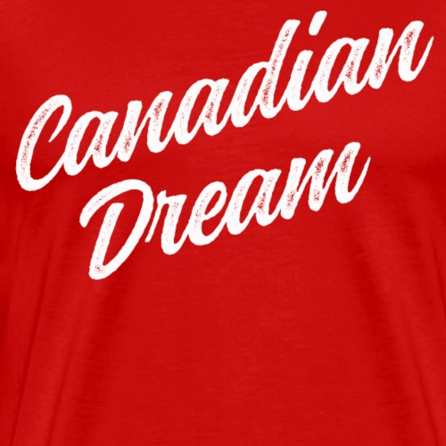 Canadian Dream Stacked - Men's Premium T-Shirt